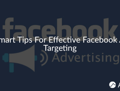 5 Smart Tips For Effective Facebook Ads Targeting