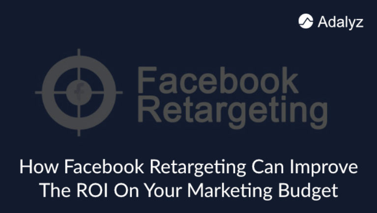 How Facebook Retargeting Can Improve The ROI