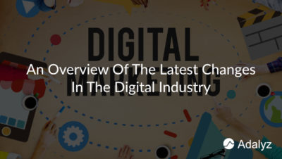 an-overview-of-the-latest-changes-in-the-digital-industry