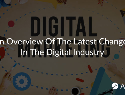 An Overview Of The Latest Changes In The Digital Industry