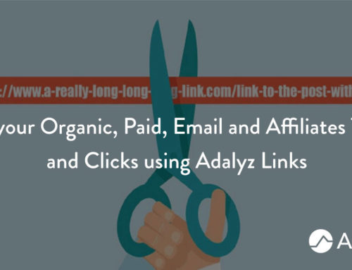 Track your Organic, Paid, Email and Affiliates Traffic using Adalyz Links